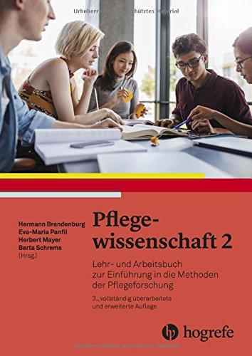 Pflegewissenschaft 2: Lehr– und Arbeitsbuch zur Einführung in die Methoden der Pflegeforschung
