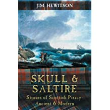 Skull & Saltire - Stories of Scottish Piracy Ancient & Modern by Jim Hewitson (2005-08-04)