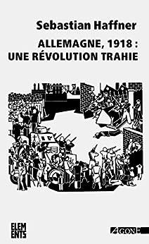Allemagne, 1918 : une révolution trahie (Éléments)