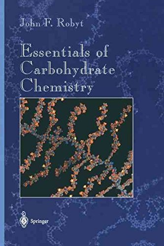 [(Essentials of Carbohydrate Chemistry)] [By (author) J.F. Robyt] published on (October, 2012)