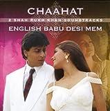 Chaahat/English Babu Desi Mem -