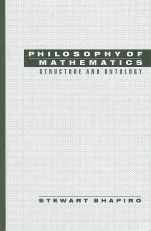 Philosophy of Mathematics: Structure and Ontology by Stewart Shapiro (1997-08-07)