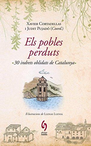 Els pobles perduts: 30 indrets oblidats de Catalunya (La talaia)