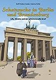 Schatzsuche in Berlin und Brandenburg - Lilly, Nikolas und der geheimnisvolle Brief (Lilly und Nikolas)
