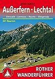 Rother Wanderführer / Außerfern - Lechtal: Ehrwald - Lermoos - Reutte - Elbigenalp. 50 Touren