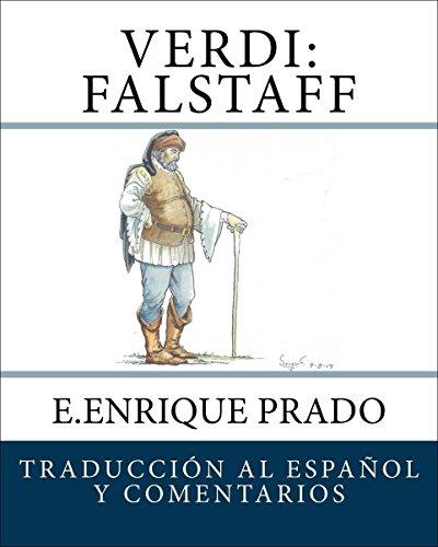 Verdi: Falstaff: Traduccion al Espanol y Comentarios (Opera en Espanol) por E.Enrique Prado