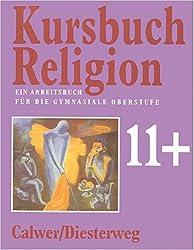 Kursbuch Religion 11+: Ausgabe 1995 für die Sekundarstufe II / Arbeitsbuch SII