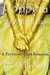 Poppeia and the Petticoat Club (Petticoat Club Regency Romance Book 1)