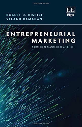 Entrepreneurial Marketing: A Practical Managerial Approach por Robert D. Hisrich