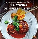 La cocina de nuestra tierra: Las mejores recetas de España Directo (Fuera de colección)