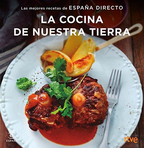 La cocina de nuestra tierra: Las mejores recetas de España Directo (Fuera de colección) por RTVE