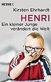 Henri: Ein kleiner Junge verändert die Welt