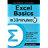 Excel Basics In 30 Minutes (2nd Edition): The beginner's guide to Excel 2016, Excel Online, and Google Sheets