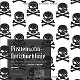 Piratensohn-Notizbuchlinie: Meuterei und das Hinterlassen von Einträgen ausdrücklich erlaubt (Variante: in die Jahre gekommen)