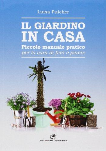 il-giardino-in-casa-piccolo-manuale-pratico-per-la-cura-di-fiori-e-piante