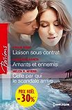 Liaison sous contrat - Amants et ennemis - Celle par qui le scandale arrive : (promotion) (VMP)