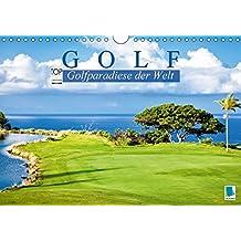 Golf: Golfparadiese der Welt (Wandkalender 2018 DIN A4 quer): Wie gemalt: Golf- und Landschaftsarchitektur (Monatskalender, 14 Seiten)