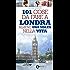 101 cose da fare a Londra almeno una volta nella vita (eNewton Manuali e guide)