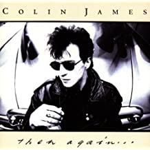 Then Again by Colin James