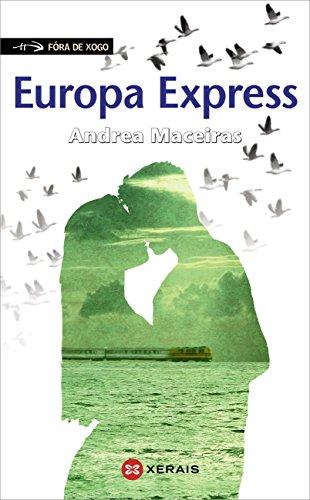 Europa Express (Infantil E Xuvenil - Fóra De Xogo E-Book) (Galician Edition) par Andrea Maceiras