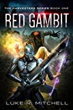 Red Gambit: Book One of the Harvesters Series