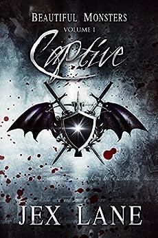 Captive: Beautiful Monsters Vol. 1 by [Lane, Jex]
