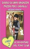 Scarica Libro Diario di una Ragazza Pazza per i Cavalli Libro Secondo Le Avventure del Pony Club (PDF,EPUB,MOBI) Online Italiano Gratis