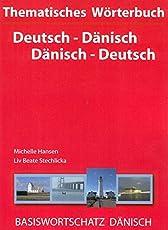 Thematisches Wörterbuch Deutsch - Dänisch /Dänisch - Deutsch: Basiswortschatz Dänisch