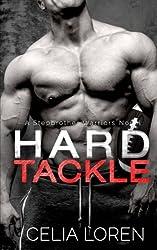 Hard Tackle (A Stepbrother Warriors Novel) (Volume 1) by Celia Loren (2015-12-11)