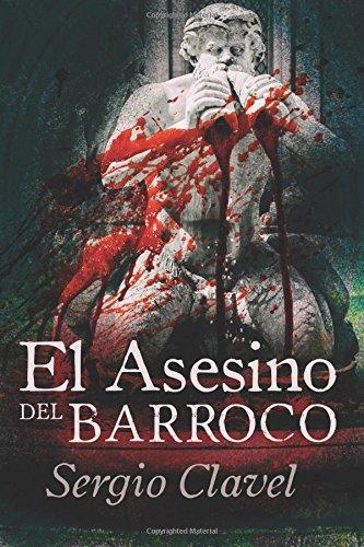 El asesino del barroco por Sergio Clavel