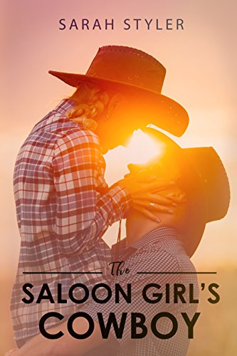 The Saloon Girl's Cowboy: Sexy Western Romance (Plus 3 Free Stories Book 21) (English Edition)