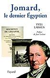 Jomard - Le dernier Egyptien (1777-1862)