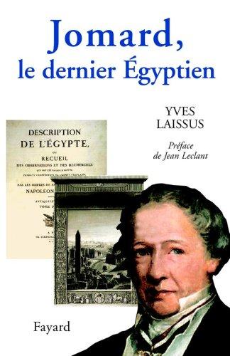 Jomard : Le dernier Egyptien (1777-1862) par Yves Laissus