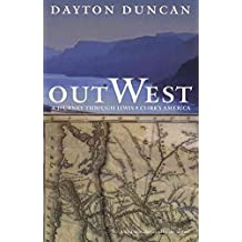 [Out West: A Journey through Lewis and Clark's America] (By: Dayton Duncan) [published: September, 2000]