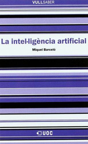La intel·ligència artificial (VullSaber) por Miquel Barceló