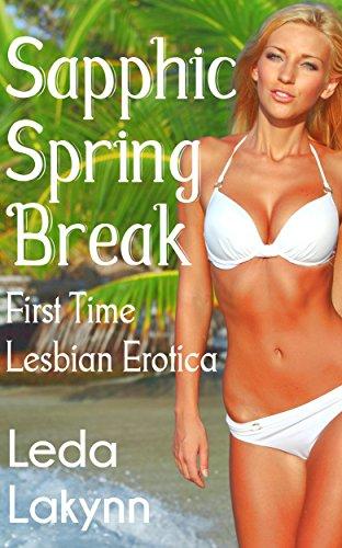Sapphic Spring Break: First Time Lesbian Erotica (Sapphic Girls Book 3) (English Edition) (Gone Wild College Girls)