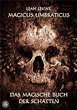 Magicus Umbraticus - Das magische Buch der Schatten - Leah Levine