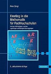 Einstieg in die Mathematik für Fachhochschulen: mit über 400 Aufgaben und den zugehörigen vollständigen Lösungsgängen