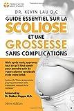 Guide essentiel sur la scoliose et une grossesse sans complications (3e édition): Mois après mois,...
