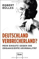 Deutschland, Verbrecherland?: Mein Einsatz gegen die organisierte Kriminalität hier kaufen