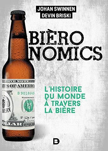 Bièronomics : L'histoire économique mondiale à travers la bière