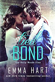 Tied Bond (Holly Woods Files, #4) by [Hart, Emma]