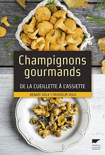 Champignons gourmands De la cueillette à l'assiette