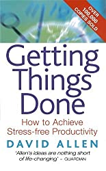 By David Allen - Getting Things Done: How to Achieve Stress-free Productivity
