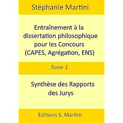 Entraînement à la dissertation philosophique pour les concours (CAPES, Agrégation, ENS). Tome 1 : synthèse des rapports des jurys