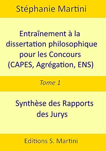 Entraînement à la dissertation philosophique (CAPES, Agrégation, ENS). Tome 1 : Synthèse des rapports des jurys