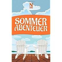 Sommerabenteuer: Eine Sammlung zwanzig sommerlicher Geschichten