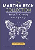 The Martha Beck Collection: Essays for Creating Your Right Life, Volume One: Volume 1