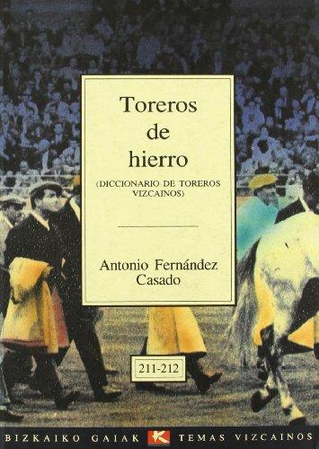 Toreros de hierro (Bizkaiko Gaiak Temas Vizcai) por Antonio Fernandez Casado