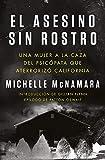 11. El asesino sin rostro: Una mujer a la caza del psicópata que aterrorizó California - Michelle McNamara :arrow: 2018
